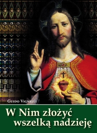 W Nim złożyć wszelką nadzieję - Guido Vignelli : O modlitwie