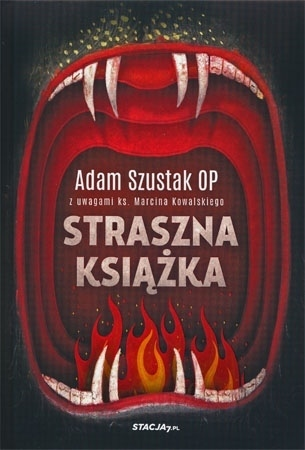 Straszna książka - Adam Szustak OP, ks. Marcin Kowalski : Poradnik duchowy