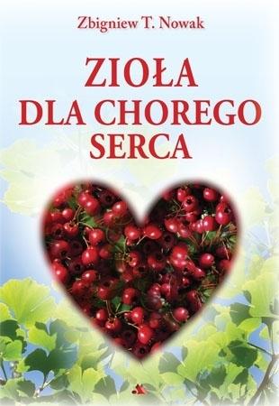 Zioła dla chorego serca - Zbigniew T. Nowak : Poradnik ziołowy