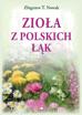 Zioła z polskich łąk - Zbigniew T. Nowak : Poradnik ziołowy