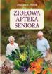 Ziołowa apteka seniora - Zbigniew T. Nowak : Poradnik ziołolecznictwa