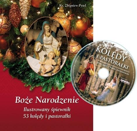 Boże Narodzenie. Ilustrowany śpiewnik z płytą CD Kolędy i pastorałki