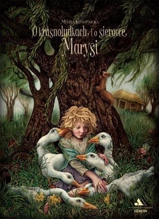 O krasnoludkach i sierotce Marysi - Maria Konopnicka : Dla dzieci