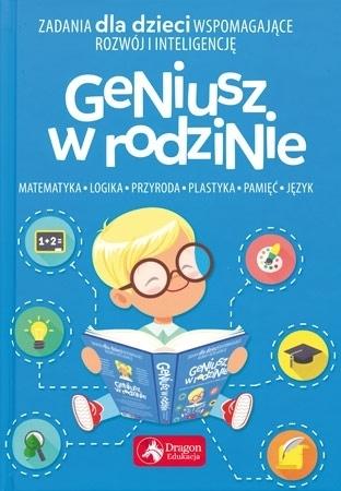 Geniusz w rodzinie. Zadania dla dzieci wspomagające rozwój i inteligencję - Iwona Baturo