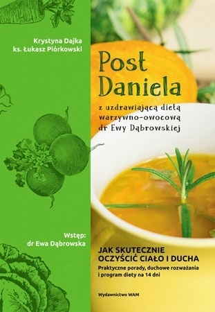 Post Daniela z uzdrawiającą dietą dr Ewy Dąbrowskiej - Krystyna Dajka, ks. Łukasz Piórkowski