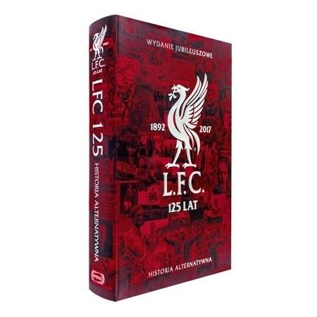 Liverpool FC. 125 lat. Historia alternatywna. Wydanie jubileuszowe - Radosław Chmiel : Piłka nożna