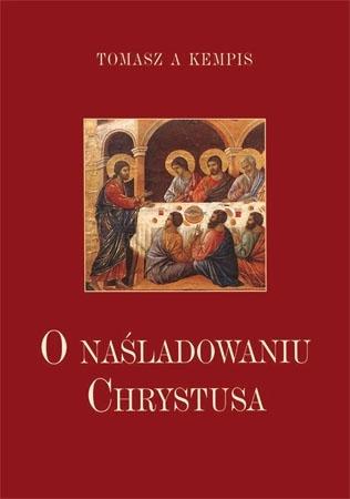 O naśladowaniu Chrystusa - Tomasz a Kempis : Poradnik duchowy
