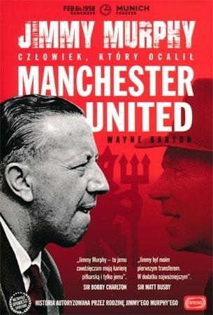 Jimmy Murphy człowiek, który ocalił Manchester United - Wayne Barton : Piłka nożna