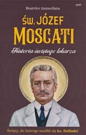 Święty Józef Moscati. Historia świętego lekarza - Beatrice Immediata : Święci  i błogosławieni