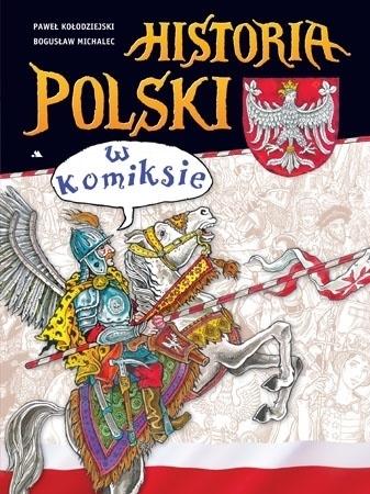 Historia Polski w komiksie - Paweł Kołodziejski, Bogusław Michalec : Dla dzieci
