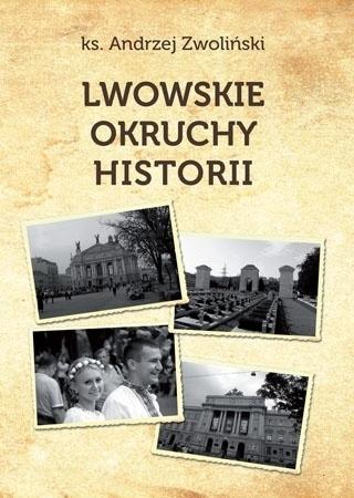 Lwowskie okruchy historii - ks. Andrzej Zwoliński : Opowieść o Kresach
