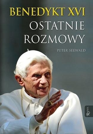 Benedykt XVI. Ostatnie rozmowy - Peter Seewald : Kościół