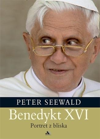 Benedykt XVI. Portret z bliska - Peter Seewald : Biografia