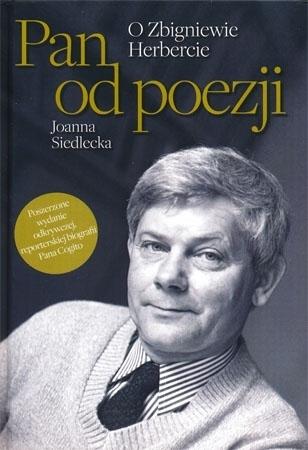 Pan od poezji. O Zbigniewie Herbercie - Joanna Siedlecka : Biografie