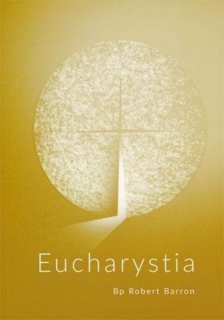 Eucharystia - bp Robert Barron :  Poradnik duchowy