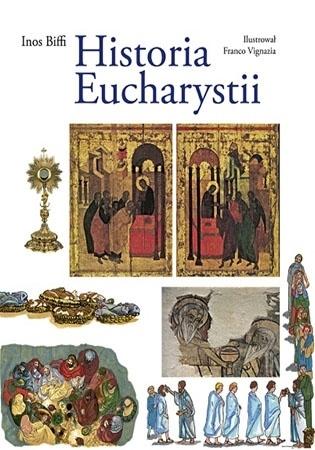 Historia Eucharystii. Ilustrowane kompendium - Inos Biffi