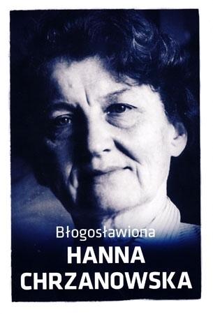Błogosławiona Hanna Chrzanowska - Marta Wielek, Urszula Wrońska : Biografia