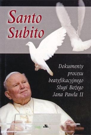 Santo Subito. Dokumenty procesu beatyfikacyjnego Sługi Bożego Jana Pawła II - Krzysztof Skowroński