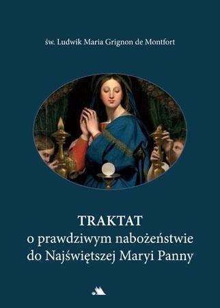 Traktat o prawdziwym nabożeństwie do Najświętszej Maryi Panny - św. Ludwik Maria Grignion de Montfort : Przewodnik duchowy