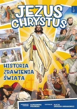 Jezus Chrystus. Historia zbawienia świata - komiks - Aleksandra Polewska : Dla dzieci