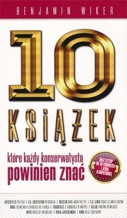 10 książek, które każdy konserwatysta powinien znać (wyd. 2) - Beniamin Wiker : Światopogląd