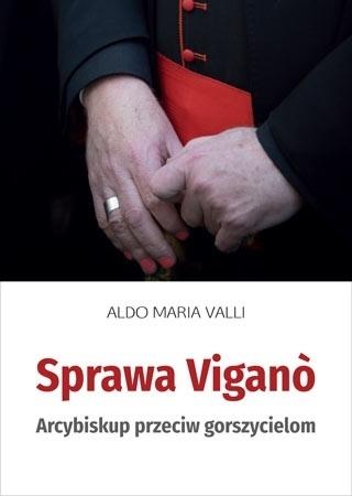 Sprawa Vigano. Arcybiskup przeciw gorszycielom - Aldo Maria Valli : Kościół