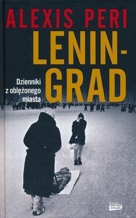 Leningrad. Dzienniki z oblężonego miasta - Alexis Peri : II wojna światowa