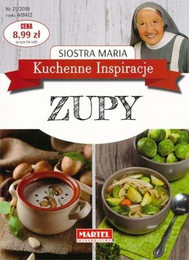 Zupy. Kuchenne inspiracje siostry Marii : Przepisy kulinarne