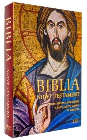 Biblia. Nowy Testament ilustrowany mozaikami z Bazyliki św. Marka w Wenecji
