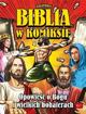 Biblia w komiksie. Opowieść o Bogu i wielkich bohaterach : Dla dzieci