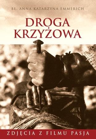 Droga krzyżowa - Anna Katarzyna Emmerich - Ze zdjęciami z filmu Pasja