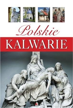 Polskie kalwarie. Album - Monika Karolczuk