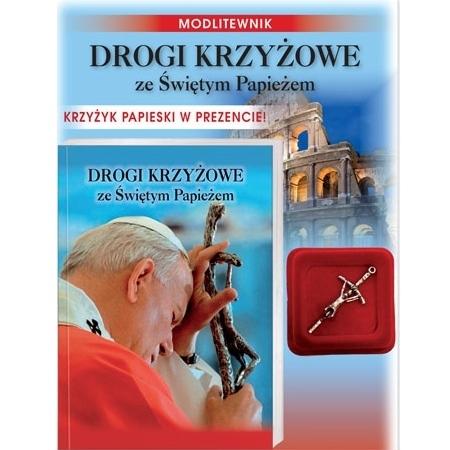 Drogi krzyżowe ze Świętym Papieżem i krzyżykiem papieskim : Modlitewnik na Wielki Post