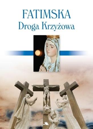 Fatimska droga krzyżowa - Mariola Chaberka : Modlitewnik