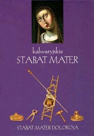 Kalwaryjskie Stabat Mater : Męka Pańska