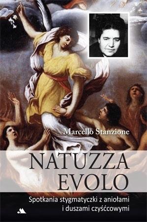 Natuzza Evolo. Spotkania stygmatyczki z aniołami i duszami czyśćcowymi - Marcello Stanzione : Mistycy i stygmatycy