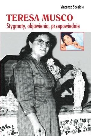Teresa Musco. Stygmaty, objawienia, przepowiednie - Vincenzo Speziale : Mistycy i stygmatycy