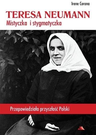 Teresa Neumann. Mistyczka i stygmatyczka - Irene Corona : Biografia