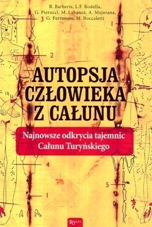 Autopsja człowieka z całunu. Najnowsze odkrycia tajemnic Całunu Turyńskiego : O relikwiach