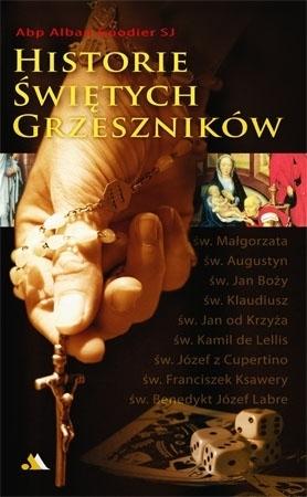 Historie świętych grzeszników - Abp Alban Goodier SJ : Biografie świętych i błogosławionych