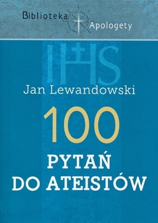 100 pytań do ateistów - Jan Lewandowski