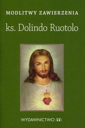 Modlitwy zawierzenia. Ks. Dolindo Ruotolo - Modlitewnik