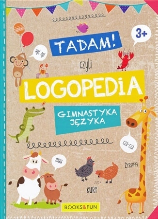 Tadam!, czyli logopedia. Gimnastyka języka 3+ - Danuta Skalmowska : Dla dzieci