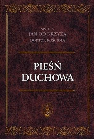 Pieśń duchowa - Św. Jan od Krzyża Doktor Kościoła : Przewodnik duchowy (wyd. kieszonkowe)