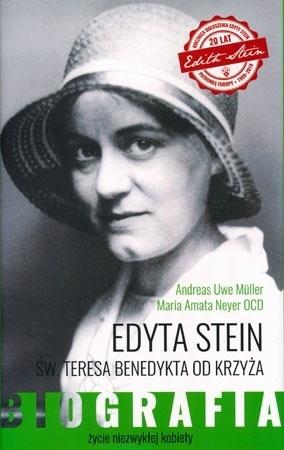 Edyta Stein. Św. Teresa Benedykta od krzyża. Biografia - Andreas Uwe Muller, Maria Amata Neyer OCD