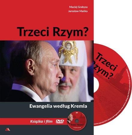 Trzeci Rzym? Ewangelia według Kremla - Maciej Grabysa, Jarosław Mańka : Film DVD