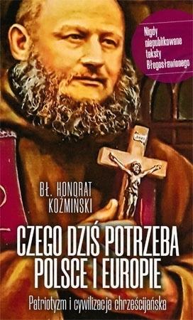 Czego dziś potrzeba Polsce i Europie - o. Honorat Koźmiński