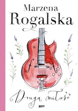 Druga miłość - Marzena Rogalska : Powieść