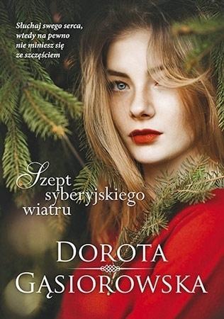 Szept syberyjskiego wiatru - Dorota Gąsiorowska : Powieść