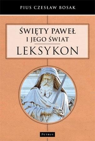 Święty Paweł i jego świat. Leksykon - Pius Czesław Bosak